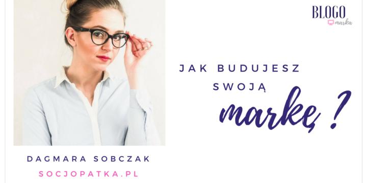 Jak budujesz swoją markę? Odpowiada Socjopatka.pl