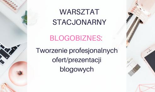 27.01 Warsztat stacjonarny BlogoBiznes – Tworzenie profesjonalnych ofert blogowych