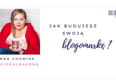 Jak budujesz swoją blogomarkę? wywiad z Nieidealnaanna